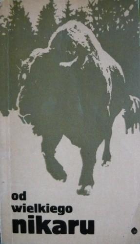 Okładka książki Od Wielkiego Nikaru - Puszczy Białowieskiej wizerunek