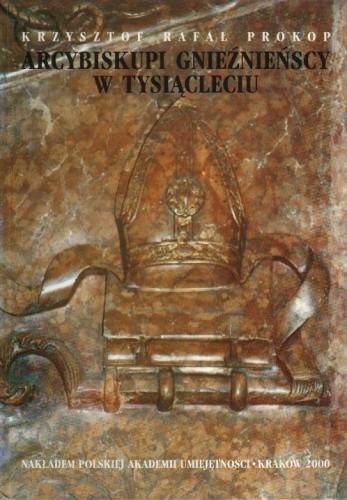 Okładka książki Arcybiskupi gnieźnieńscy w tysiącleciu