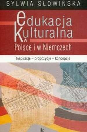Okładka książki Edukacja kulturalna w Polsce i w Niemczech. Inspiracje, propozycje, koncepcje