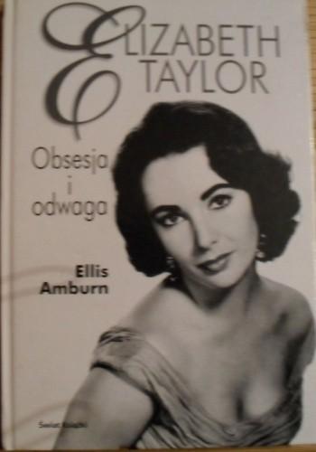 Okładka książki Elizabeth Taylor. Obsesja i odwaga