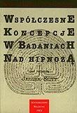 Okładka książki Współczesne koncepcje w badaniach nad hipnozą