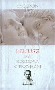 Okładka książki Leliusz czyli rozmowa o przyjaźni