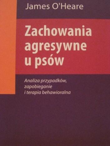 Okładka książki Zachowania agresywne u psów. Analiza przypadków, zapobieganie i terapia behawioralna