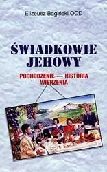 Okładka książki Świadkowie Jehowy. Pochodzenie, historia, wierzenia.