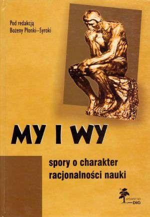 Okładka książki My i wy. Spory o charakter racjonalności nauki
