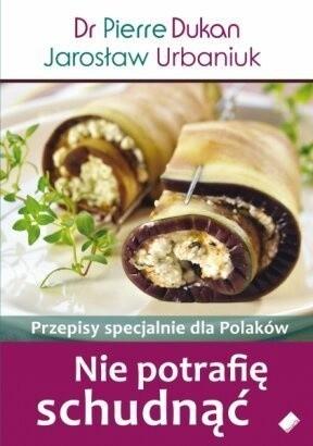 Okładka książki Nie potrafię schudnąć. Przepisy specjalnie dla Polaków