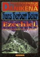 Ezechiel, koronny świadek : jego relacja, jego świątynia, jego statki kosmiczne