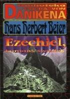Okładka książki Ezechiel, koronny świadek : jego relacja, jego świątynia, jego statki kosmiczne