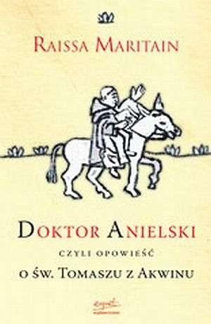 Okładka książki Doktor Anielski czyli opowieść o św. Tomaszu z Akwinu