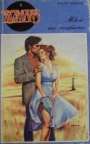 Okładka książki Miłość na rozdrożu
