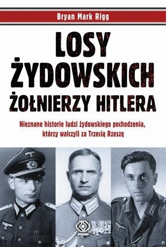 Okładka książki Losy żydowskich żołnierzy Hitlera
