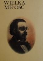 Wielka miłość. Rapsodia o życiu Bedricha Smetany
