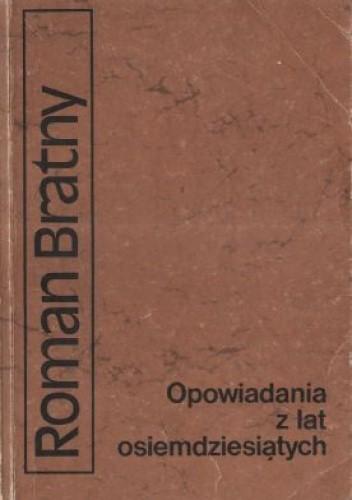 Okładka książki Opowiadania z lat osiemdziesiątych