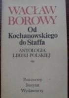 Od Kochanowskiego do Staffa: antologia liryki polskiej