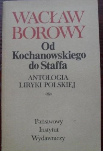 Okładka książki Od Kochanowskiego do Staffa: antologia liryki polskiej