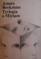 Trylogia o Miriam