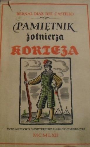Okładka książki Pamiętnik żołnierza Korteza czyli prawdziwa historia podboju Nowej Hiszpanii