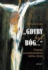 Okładka książki Gdyby był Bóg. Pisarze w poszukiwaniu sensu życia