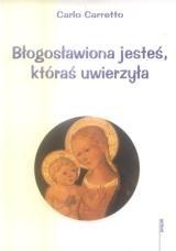 Okładka książki Błogosławiona jesteś, któraś uwierzyła