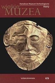 Okładka książki Narodowe Muzeum Archeologiczne. Ateny