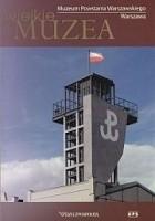 Muzeum Powstania Warszawskiego. Warszawa