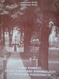Okładka książki Park pamięci. Stary cmentarz ewangelicki w Tarnowie Podgórnym