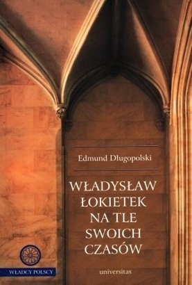 Okładka książki Władysław Łokietek na tle swoich czasów