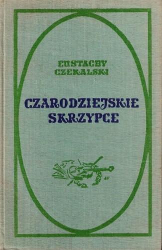 Okładka książki Czarodziejskie skrzypce. Opowieść o Henryku Wieniawskim