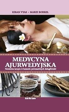 Okładka książki Medycyna ajurwedyjska. Naturalna terapia w leczeniu powszechnych dolegliwości