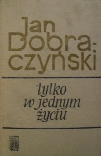 Okładka książki Tylko w jednym życiu