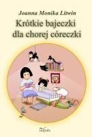 Okładka książki Krótkie bajeczki dla chorej córeczki