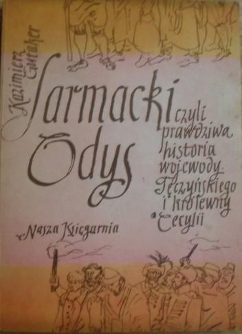 Okładka książki Sarmacki Odys, czyli prawdziwa historia wojewody Tęczyńskiego i królewny Cecylii