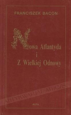 Okładka książki Nowa Atlantyda i Z Wielkiej Odnowy