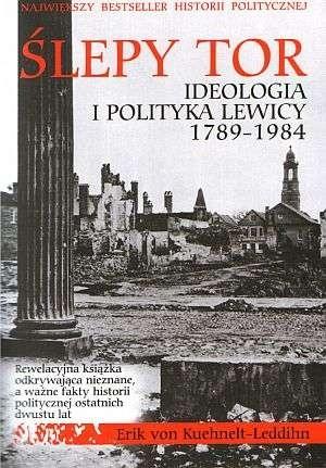 Okładka książki Ślepy tor. Ideologia i polityka Lewicy 1789-1984