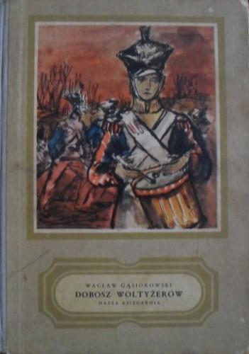 Okładka książki Dobosz woltyżerów:Powieść historyczna z epoki napoleońskiej