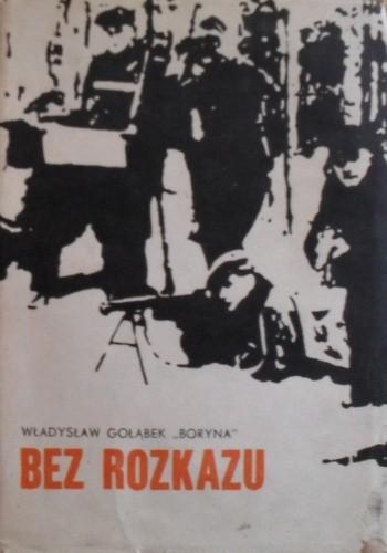Okładka książki Bez rozkazu