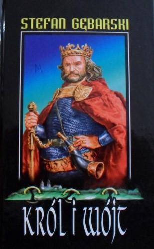 Okładka książki Król i wójt. Powieść historyczna z poczatku XIV wieku