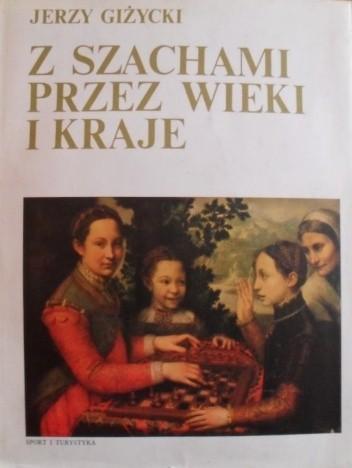 Okładka książki Z szachami przez wieki i kraje