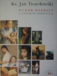 Okładka książki Wybór wierszy z utworów zebranych