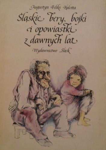 Okładka książki Śląskie bery, bojki i opowiastki z dawnych lat