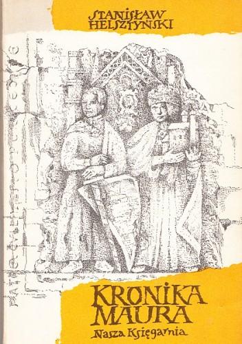 Okładka książki Kronika Maura. Wielkość i upadek Piotra Włostowica