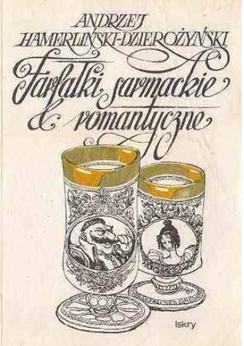 Okładka książki Farfałki sarmackie i romantyczne