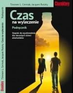 Okładka książki Czas na wyleczenie. Podręcznik. Stopnie do wyzdrowienia dla dorosłych dzieci alkoholików.