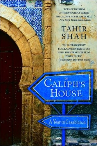Okładka książki The Caliph's House: A Year in Casablanca