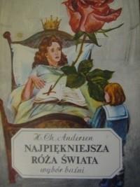 Okładka książki Najpiękniejsza róża świata. Wybór baśni