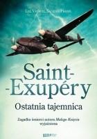 Saint-Exupéry. Ostatnia tajemnica