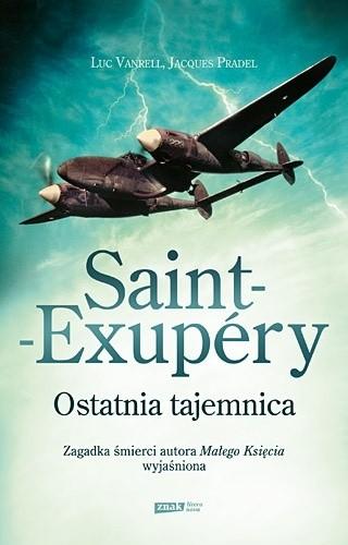 Okładka książki Saint-Exupéry. Ostatnia tajemnica