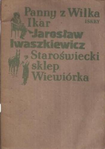 Okładka książki Panny z Wilka ; Ikar ; Staroświecki sklep ; Wiewiórka