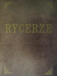 Okładka książki Rycerze i ich dziwne przygody w czasie szwedzkiego potopu