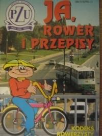 Okładka książki Ja, rower i przepisy. Kodeks rowerzysty